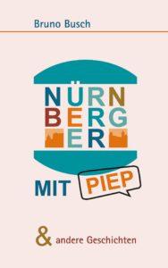 Bruno Busch: Nürnberger mit Piep